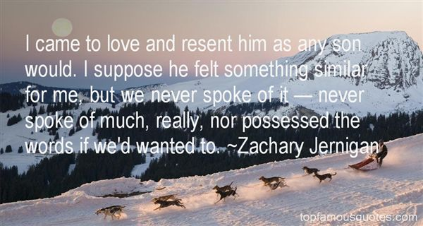Zachary Jernigan Quotes