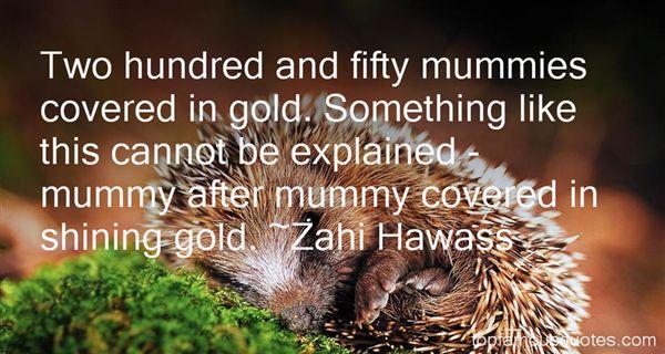 Zahi Hawass Quotes