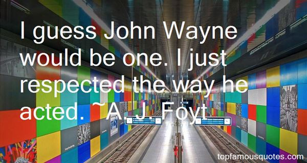 A. J. Foyt Quotes