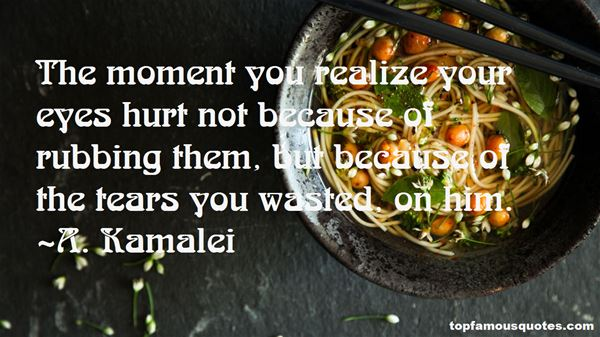 A. Kamalei Quotes