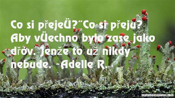 Adelle R. Quotes