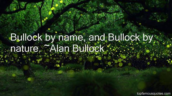 Alan Bullock Quotes