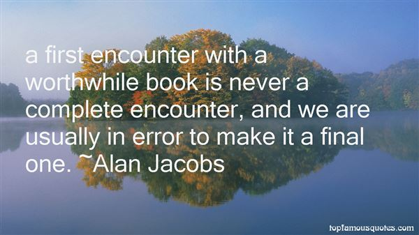 Alan Jacobs Quotes