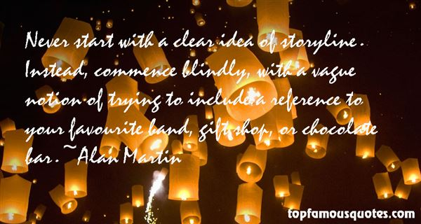 Alan Martin Quotes