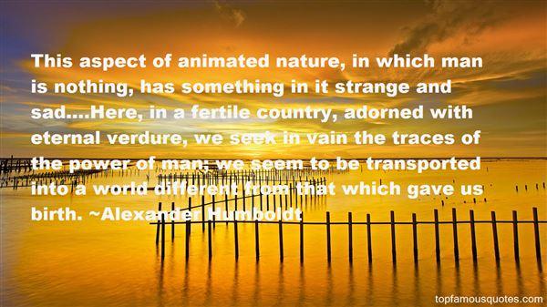 Alexander Humboldt Quotes