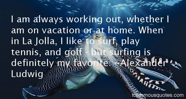Alexander Ludwig Quotes