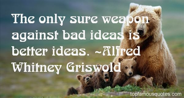 Alfred Whitney Griswold Quotes