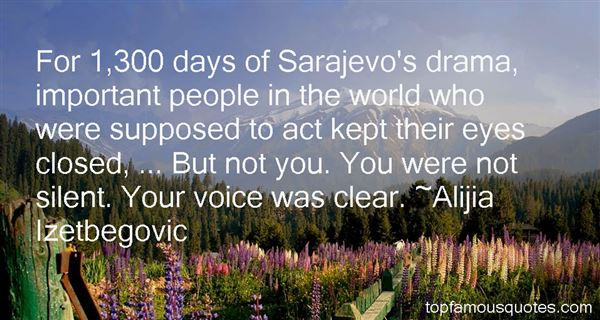 Alijia Izetbegovic Quotes