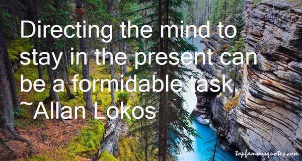 Allan Lokos Quotes