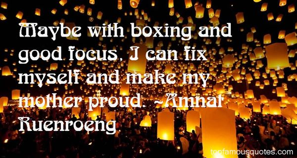 Amnat Ruenroeng Quotes