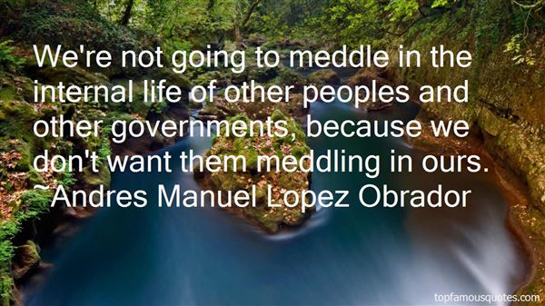 Andres Manuel Lopez Obrador Quotes