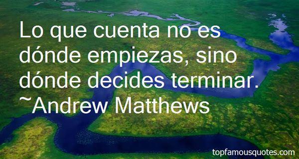 Andrew Matthews Quotes