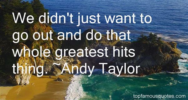 Andy Taylor Quotes