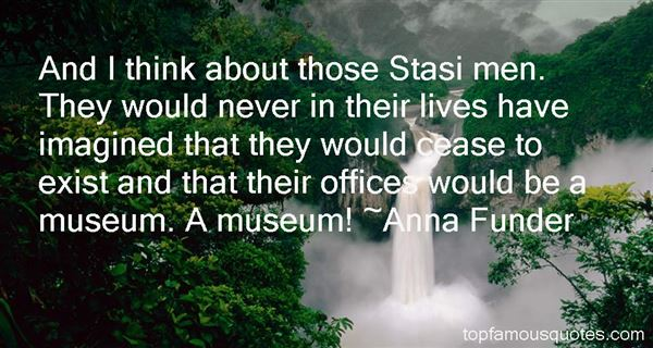 Anna Funder Quotes