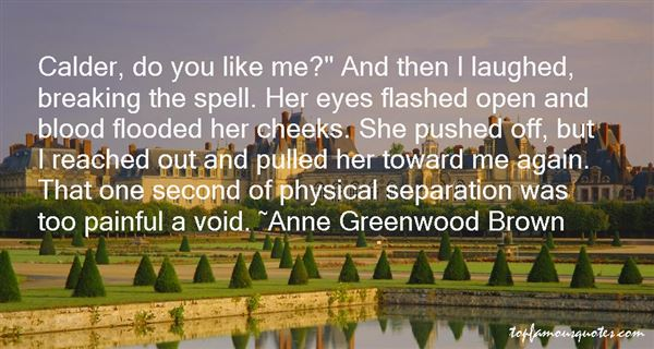 Anne Greenwood Brown Quotes