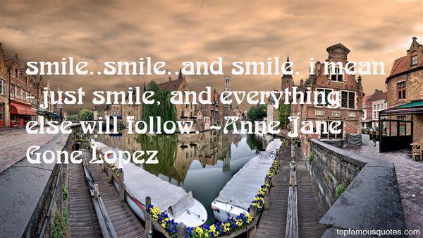 Anne Jane Gone Lopez Quotes