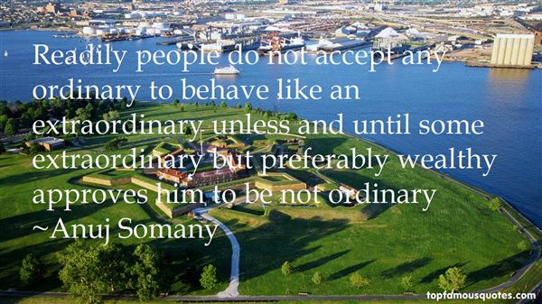 Anuj Somany Quotes