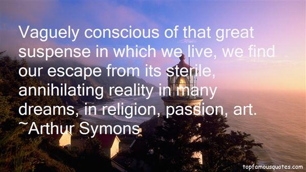 Arthur Symons Quotes