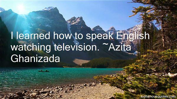 Azita Ghanizada Quotes