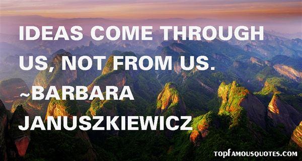 Barbara Januszkiewicz Quotes