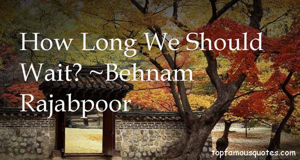 Behnam Rajabpoor Quotes