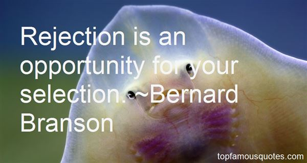 Bernard Branson Quotes
