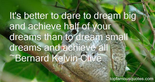 Bernard Kelvin Clive Quotes