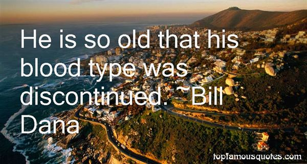 Bill Dana Quotes