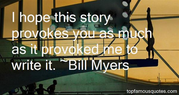 Bill Myers Quotes