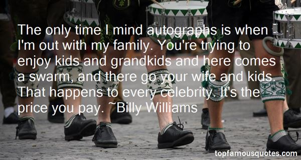 Billy Williams Quotes