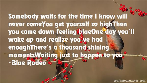 Blue Rodeo Quotes