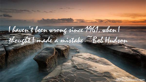 Bob Hudson Quotes