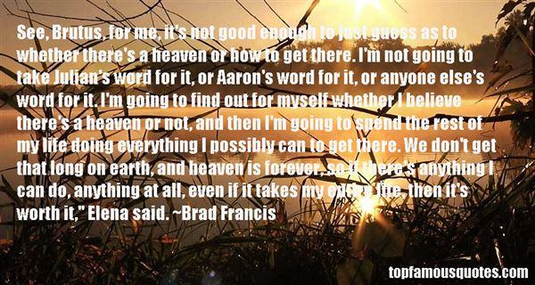 Brad Francis Quotes