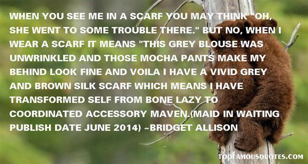 Bridget Allison Quotes