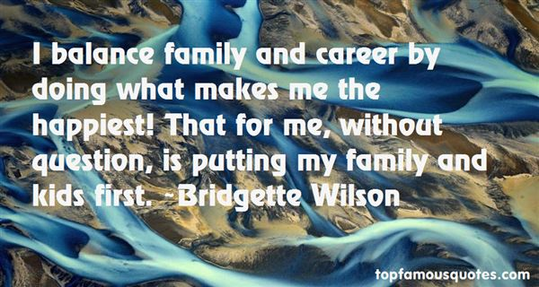 Bridgette Wilson Quotes