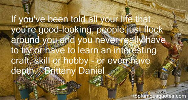 Brittany Daniel Quotes