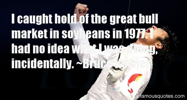Bruce Kovner Quotes