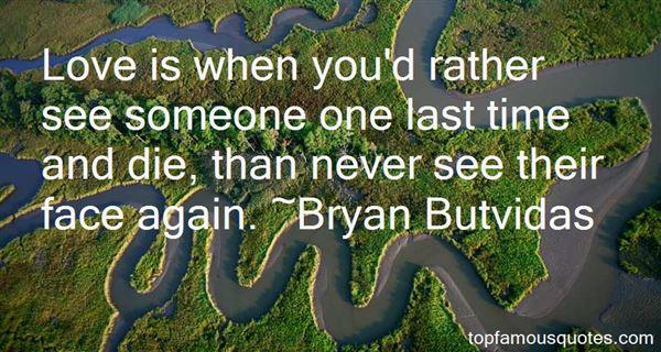 Bryan Butvidas Quotes