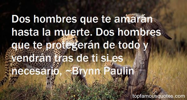 Brynn Paulin Quotes