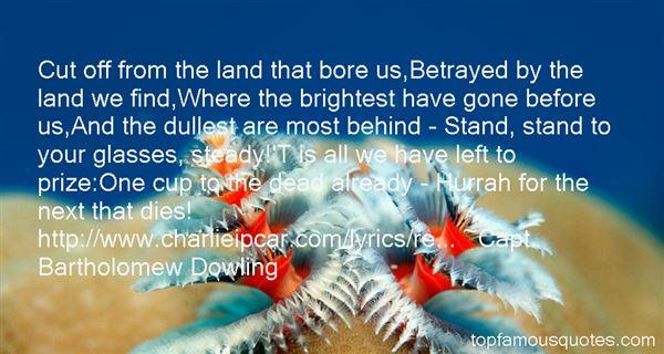 Capt. Bartholomew Dowling Quotes