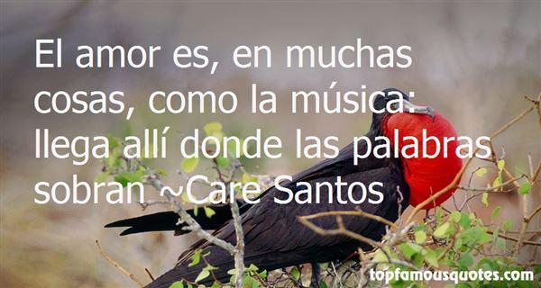 Care Santos Quotes