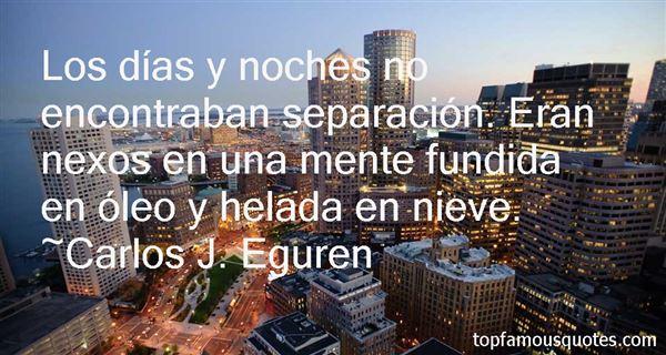 Carlos J. Eguren Quotes