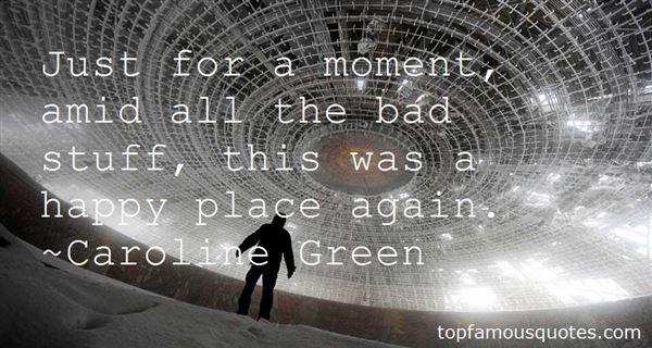 Caroline Green Quotes