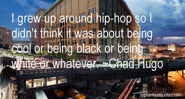 Chad Hugo Quotes