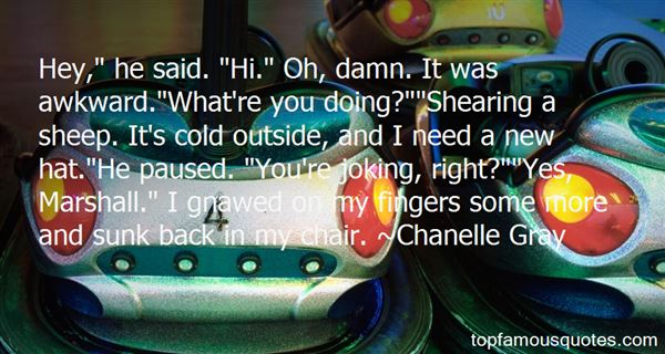 Chanelle Gray Quotes