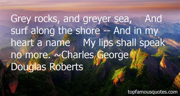 Charles George Douglas Roberts Quotes