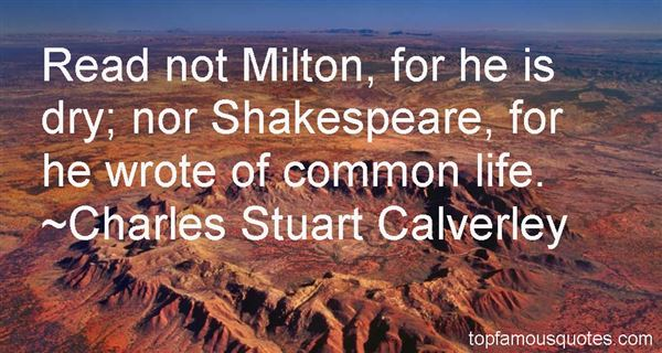 Charles Stuart Calverley Quotes