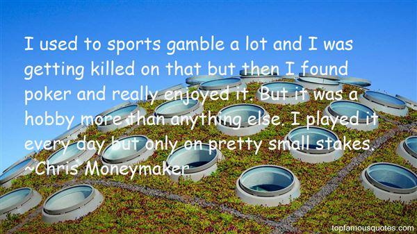 Chris Moneymaker Quotes