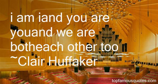 Clair Huffaker Quotes