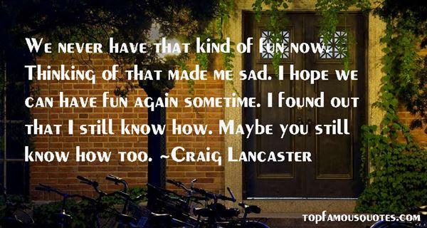 Craig Lancaster Quotes